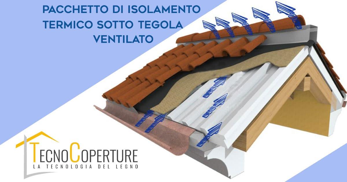Pacchetto isolamento termico sotto tegola ventilato
